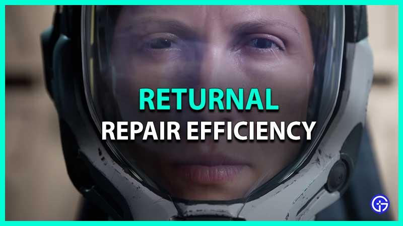 Returnal Repair Efficiency
