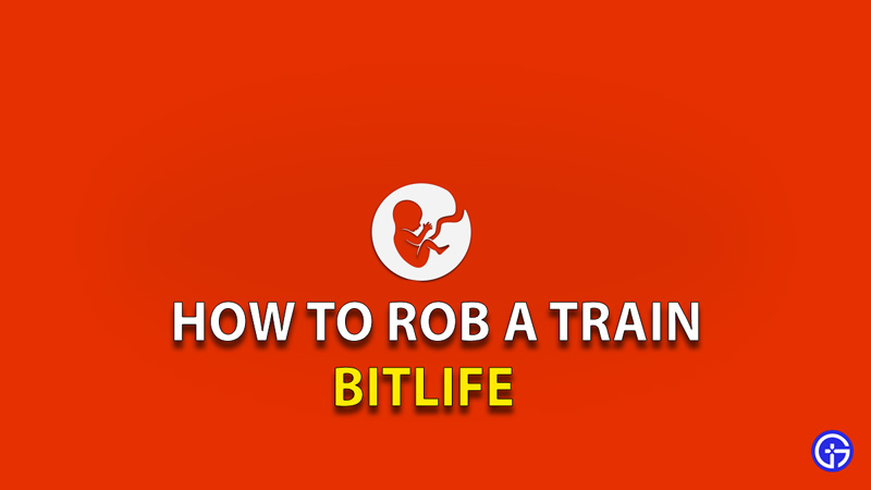 Rob A Train In BitLife