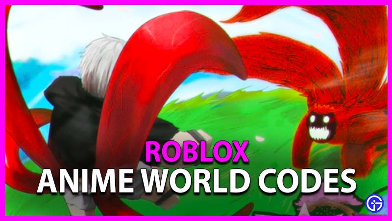 Roblox Anime World Codes