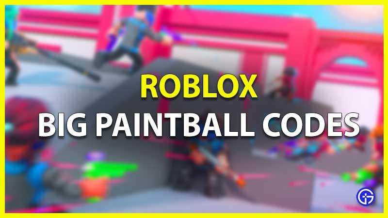 Roblox Big Paintball Codes