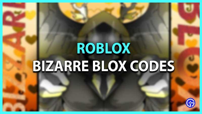 Roblox Bizarre Blox Codes