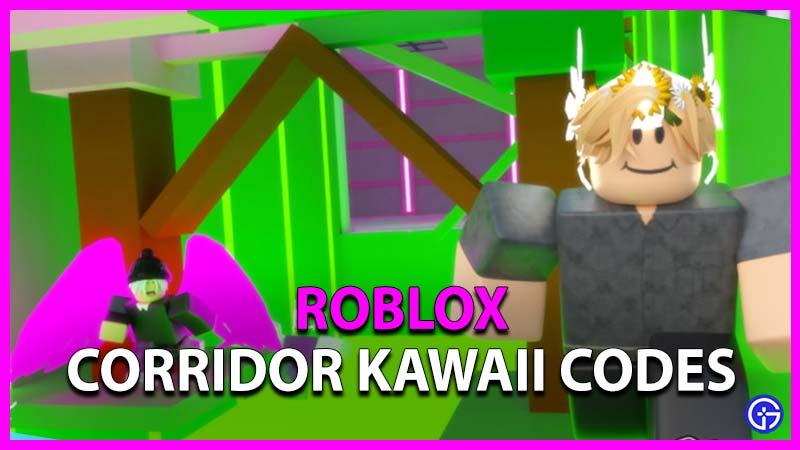 Roblox Corridor Kawaii Codes