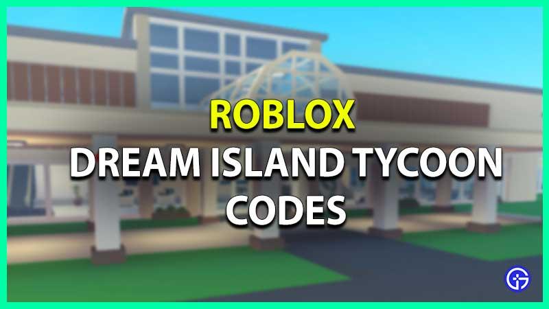 Roblox Dream Island Tycoon Codes list