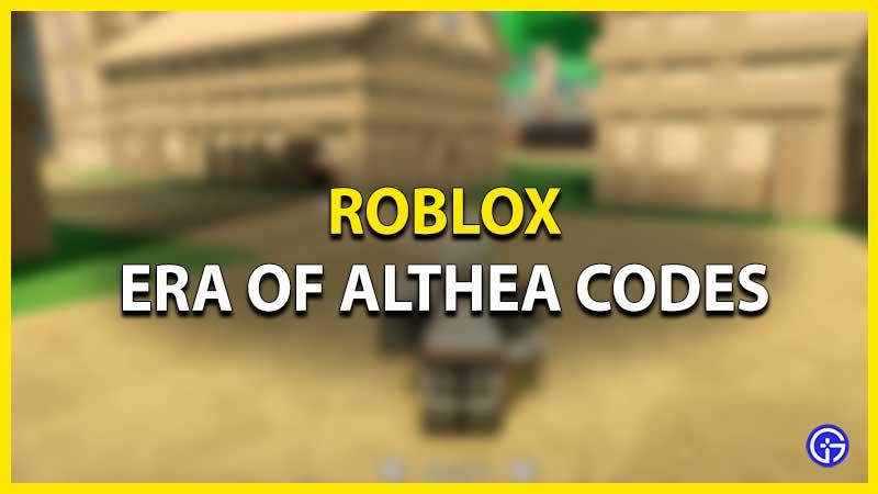 Roblox Era of Althea Codes