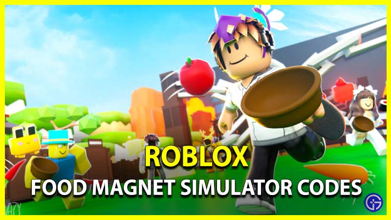 Roblox Food Magnet Simulator Working Codes