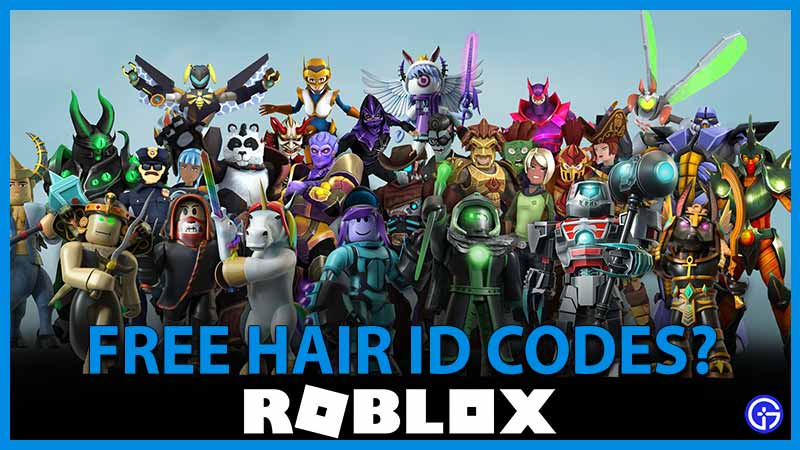 Here are all the free Roblox Hair ID Codes you can redeem in all your games right away.