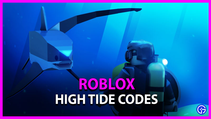 Roblox High Tide Codes