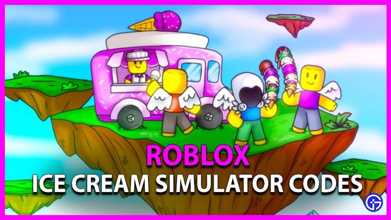 Roblox Ice Cream Simulator Codes