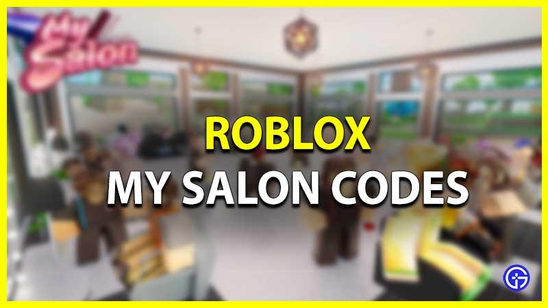 Roblox My Salon Codes