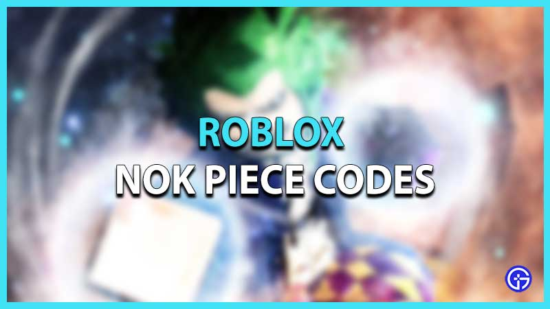 Roblox Nok Piece Codes
