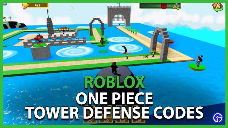 Roblox One Piece Tower Defense Codes