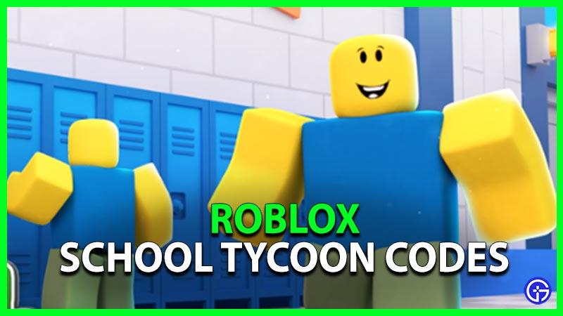 Roblox School Tycoon Codes