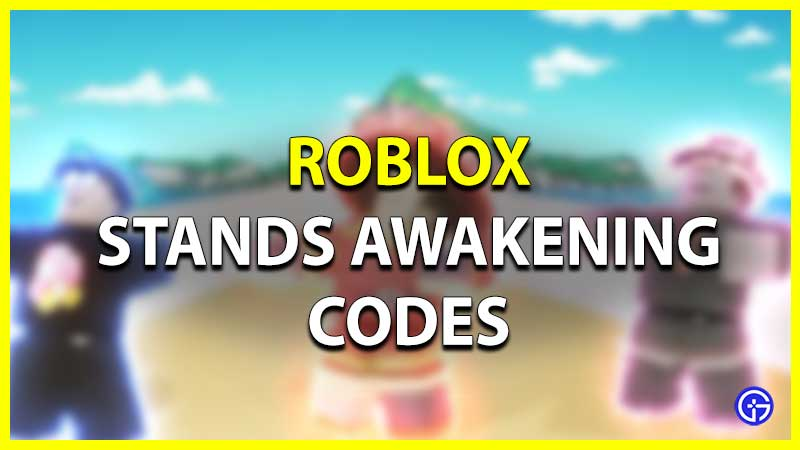 Roblox Stands Awakening Codes
