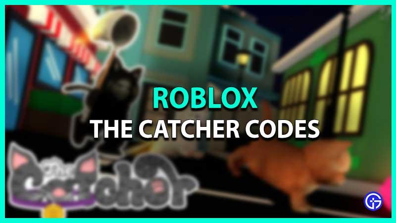 Roblox The Catcher Codes list