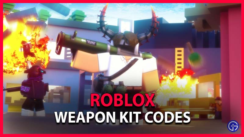 Roblox Weapon Kit Codes
