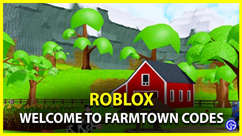 Roblox Welcome to Farmtown Codes