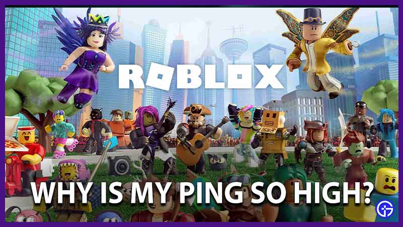 Roblox Why Is My Ping So High