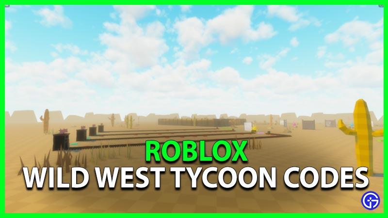 Roblox Wild West Tycoon Codes