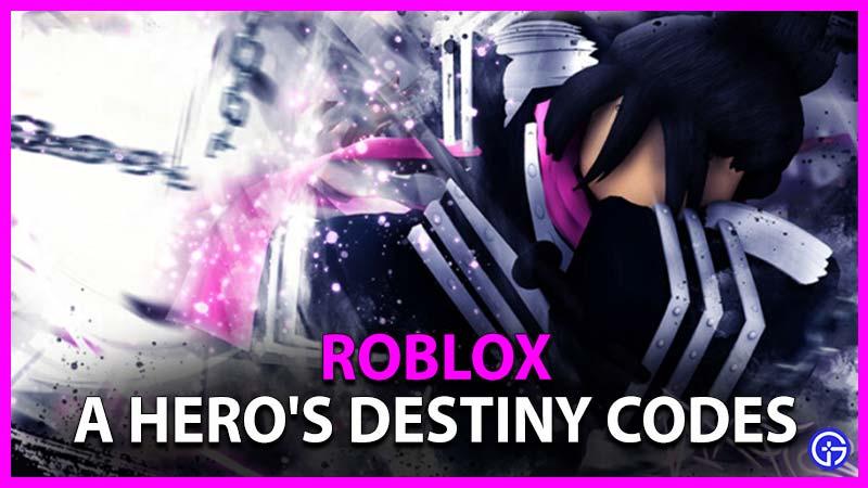 Roblox a Hero's Destiny Codes