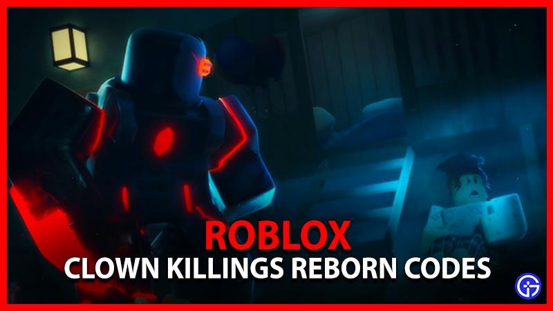Roblox the Clown Killings Reborn Codes
