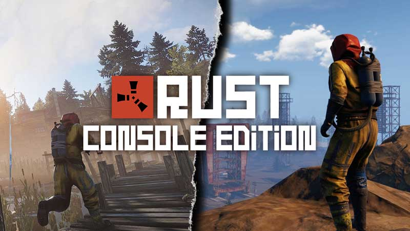 Rust Console Edition cross platform pc consoles