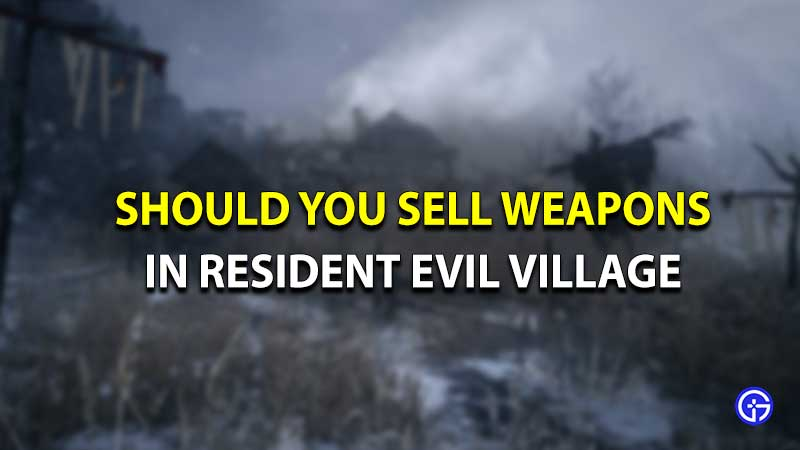 Resident evil village sell weapons