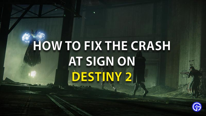 Solution To Crash At Sign On Detiny 2