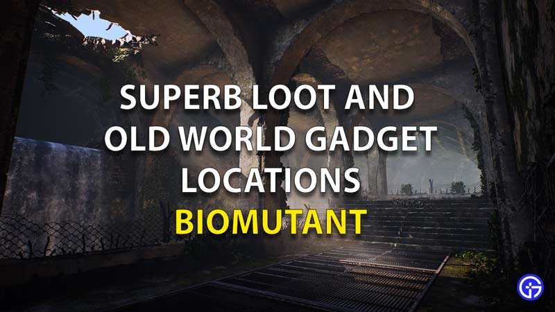 Superb Loot And Old World Gadgets Location Biomutant
