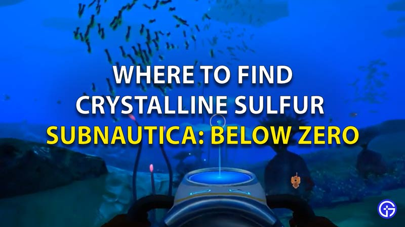 Where to find Crystalline Sulfur Subautica