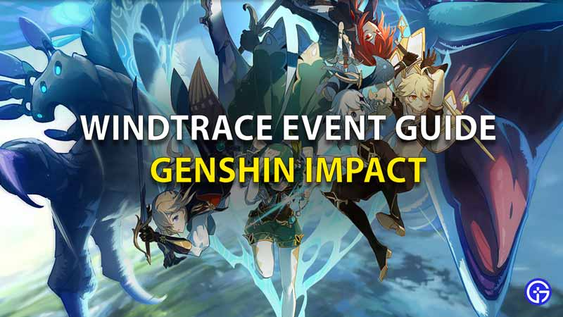 Windtrace Event Guide Genshin Impact