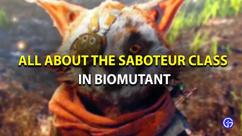 Biomutant Saboteur