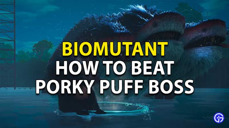 Biomutant: How To Beat The Porky Puff Boss