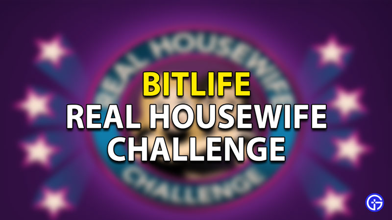 How to complete the Real Housewife Challenge in Bitlife