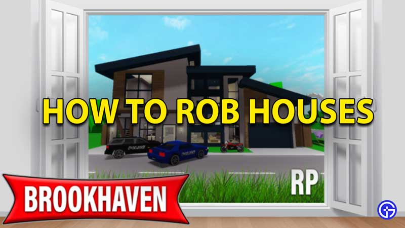 Roblox Brookhaven Rob Houses