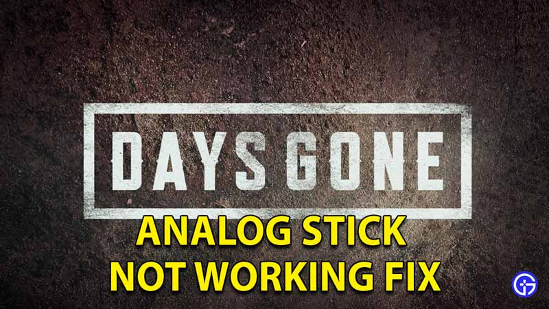 Days Gone PC Analog Sticks Don't Work Solution Fix