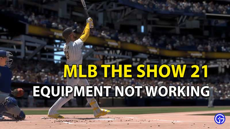 MLB The Show 21: Loadouts Equipment Not Working
