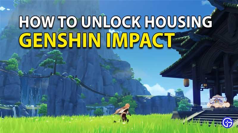 Genshin Impact: How To Unlock Housing