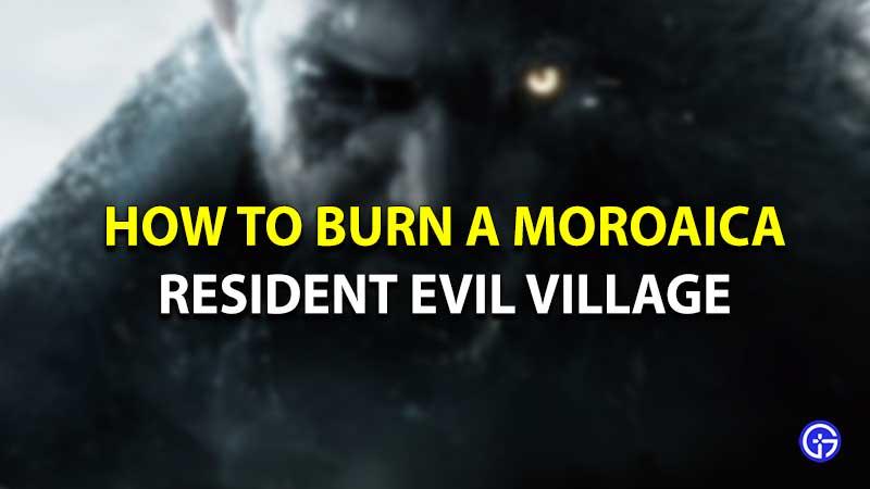 Resident evil village Moroaica fire