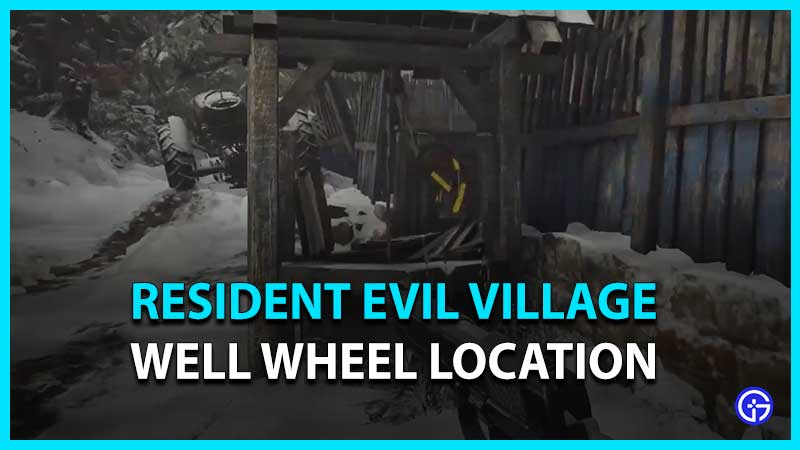 how to find the Well Wheel in Resident Evil 8