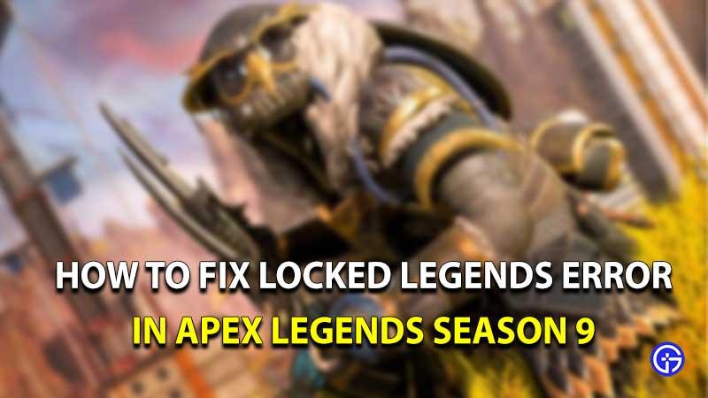 Apex legends locked legends error
