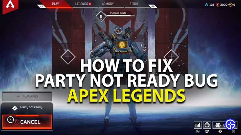 how to fix party not ready bug in apex legends