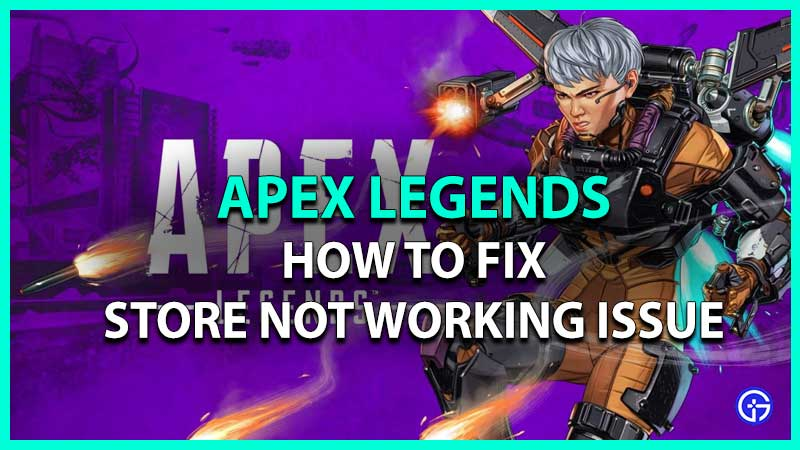 how to fix store not working issue in apex legends