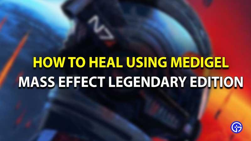 Mass effect legendary edition heal medigel