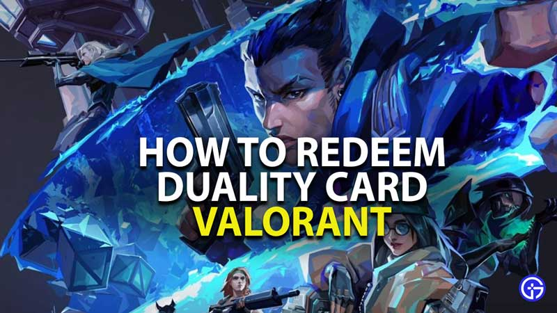 how to redeem duality card in valorant
