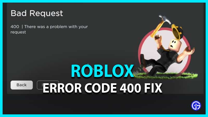 how to solve Roblox Error Code 400