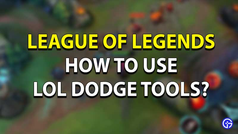 How to Use Lol Dodge Tool?