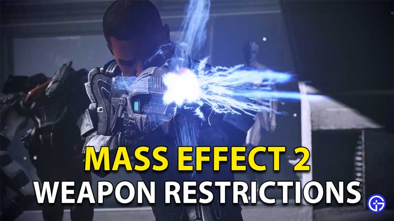 Mass Effect 2 Legendary Edition Weapon Restrictions