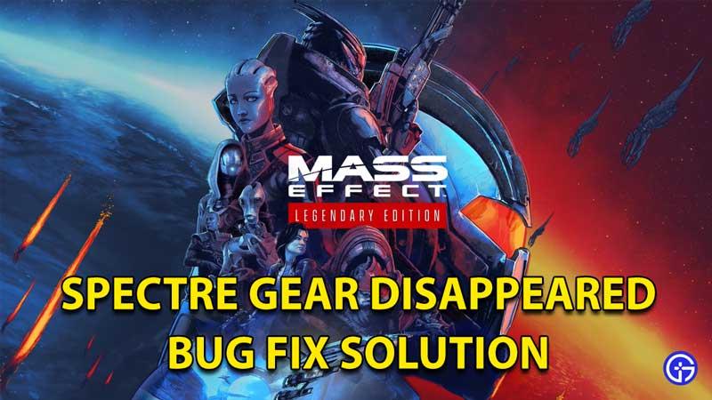 Mass Effect Legendary Edition: Spectre Gear Disappeared Bug Fix