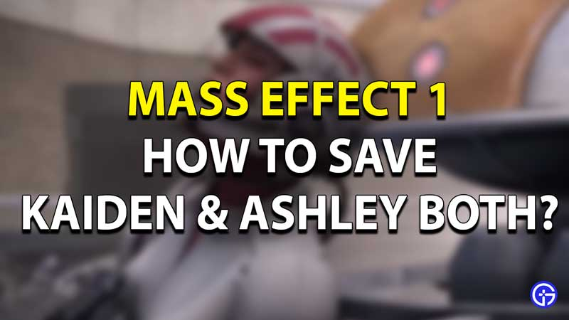 Mass Effect Save Ashley and Kaiden