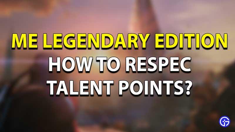 Mass Effect Legendary Edition Respec
